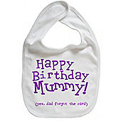 Dirty Fingers Happy Birthday Mummy! Baby Feeding Bib White
