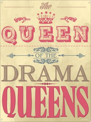 Queen Of The Drama Queens Tin Sign 30.5 x 40.7cm