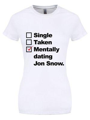 Mentally Dating Jon Snow Women's White T-shirt
