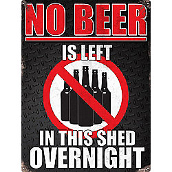 No Beer Is Left In This Shed Overnight Tin Sign