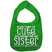 Dirty Fingers If you think I'm Cute you should see Sister Bib Green