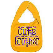 Dirty Fingers If you think I'm Cute you should see Brother Bib Yellow
