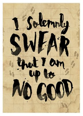 I Solemnly Swear That I Am Up To No Good Mini Poster 32x44cm