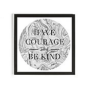 """Art for home """"Have Courage"""" Framed Print"""
