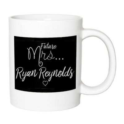 Playful and Fun - Future Mrs Ryan Reynolds White and Black Ceramic Gift Mug