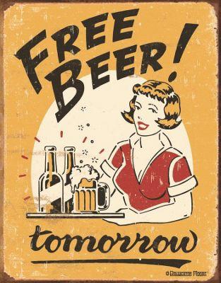 Free Beer Tomorrow Metal Sign