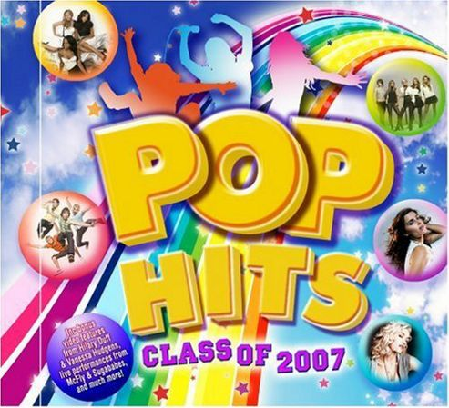 Pop Hits Class Of 2007