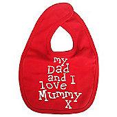 Dirty Fingers My Dad and I love Mummy Baby Feeding Bib Red
