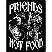Friends Not Food Vegetarian Tin Sign 30.5 x 40.7cm