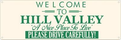 Welcome To Hill Valley Slim Tin Sign 30.5 x 10.1cm