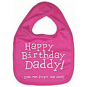 Dirty Fingers Happy Birthday Daddy! Baby Feeding Bib Fuchsia