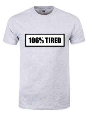 106% Tired Men's T-shirt, Grey