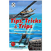 Tips Tricks & Trips