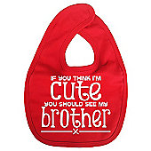 Dirty Fingers If you think I'm Cute you should see my Brother Bib Red