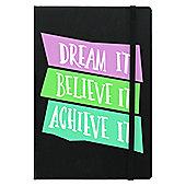 Dream, Believe, Achieve A5 Notebook