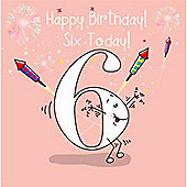 Happy Birthday, Six Today Girls Greetings Card