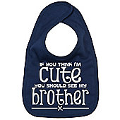 Dirty Fingers If you think I'm Cute you should see my Brother Bib Navy