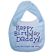 Dirty Fingers Happy Birthday Daddy! Baby Feeding Bib Blue