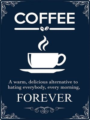 Coffee Forever Tin Sign 30.5x40.7cm,