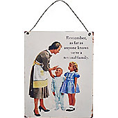 Nicola Spring Hanging Metal Vintage Wall Plaque - Remember, As Far As Anyone Knows We're A Normal Family