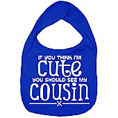 Dirty Fingers If you think I'm Cute you should see Cousin Bib R.Blue