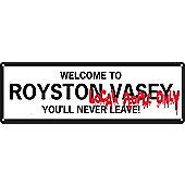 Welcome To Royston Vasey Slim Tin Sign 30.5 x 10.1cm