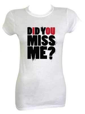 Did You Miss Me? White Women's T-shirt