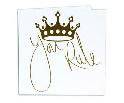 ROYALTY - Greetings Card - You Rule
