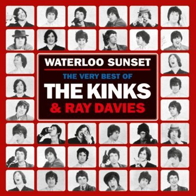 Waterloo Sunset - The Best Of The Kinks And Ray Davies