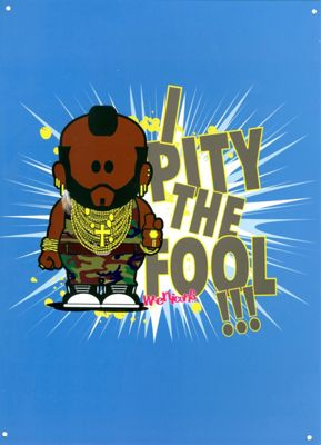 Weenicons I Pity the Fool! Tin Sign