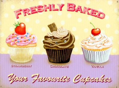 Your Favourite Cupcakes Freshly Baked Tin Sign