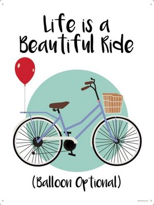 Life Is A Beautiful Ride Tin Sign 30.5 x 40.7cm