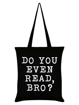 Do You Even Read Bro? Tote Bag 38 x 42cm, Black