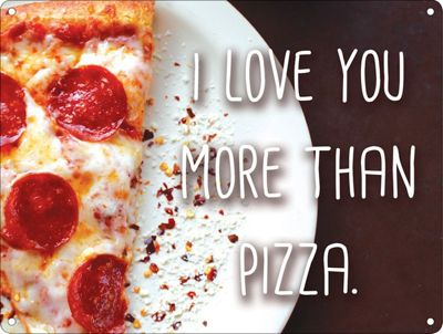 I Love You More Than Pizza Mini Tin Sign 20 x 15cm