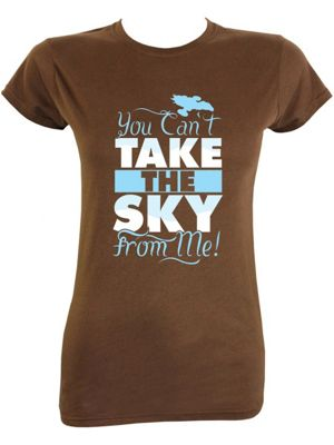 You Can't Take The Sky From Me! Brown Women's T-shirt