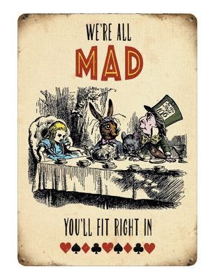 Original Metal Sign Co Large We're All Mad 30 x 40cm