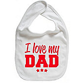 Dirty Fingers I Love my Dad Baby Bib White