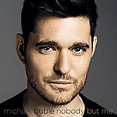 "Michael Buble "" Nobody But Me (Deluxe"