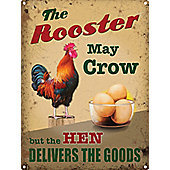 The Rooster May Crow Tin Sign 30x40cm