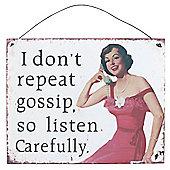 Don't Repeat Gossip Metal Sign