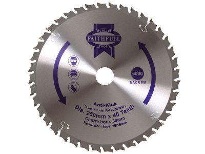 Faithfull Circular Saw Blade 250 x 30mm x 40T Anti Kick