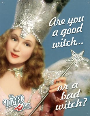 The Wizard of Oz Good Witch or Bad Witch? Tin Sign