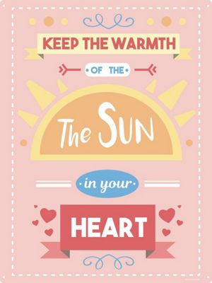 Keep The Warmth Of The Sun In Your Heart Tin Sign 30.5 x 40.7cm