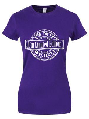 I'm Not Weird I'm Limited Edition Purple Women's T-shirt