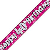 Oaktree Happy 40th Birthday Pink Holographic Banner - 9ft Long