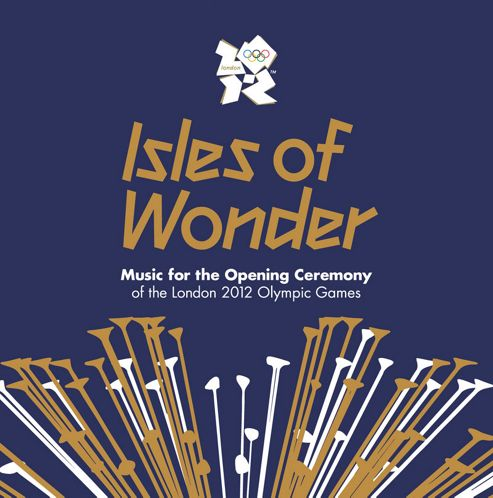 Isles Of Wonder : Music for the Opening Ceremony Of The London 2012 Olympic Games (2CD)