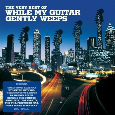 Very Best Of While My Guitar Gently Weeps