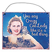 Crazy Cat Lady Metal Sign