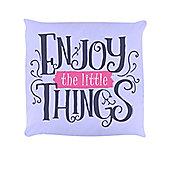 Enjoy The Little Things Cushion 40x40cm, Lilac