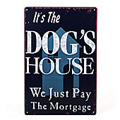The Dog's House Metal Sign